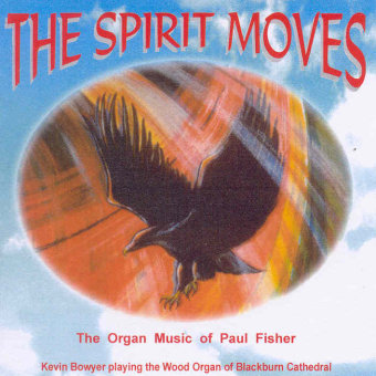 Cover artwork for The Spirit Moves: The Organ Music of Paul Fisher